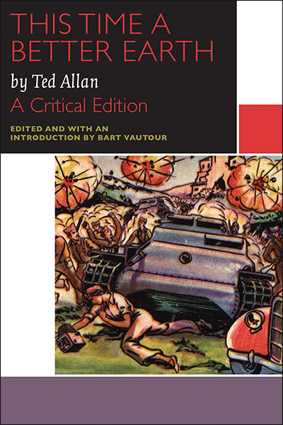 Cover of Bart Vautour's critical edition of This Time a Better Earth, published by University of Ottawa Press. The cover photo is a drawing of a tank crushing war photographer Gerda Taro. There are soldiers and explosions in the background, and Taro is slumped over a camera.